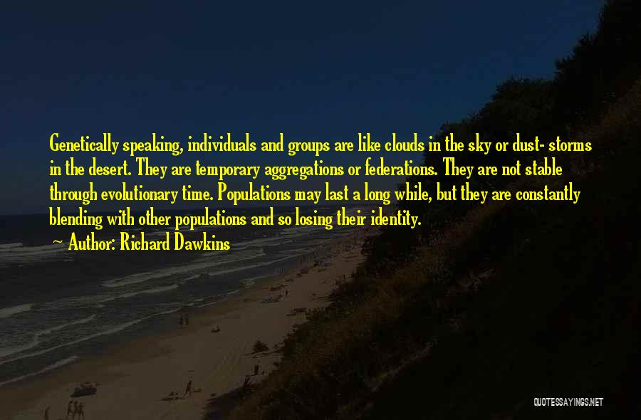 Stable Life Quotes By Richard Dawkins