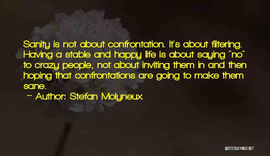 Stable Life Quotes By Stefan Molyneux