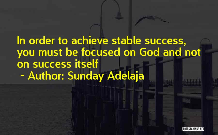 Stable Life Quotes By Sunday Adelaja
