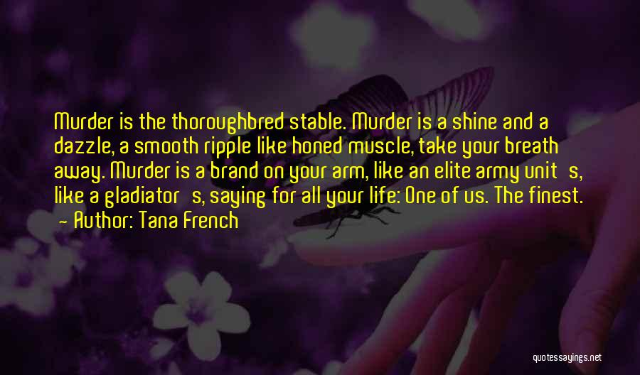 Stable Life Quotes By Tana French