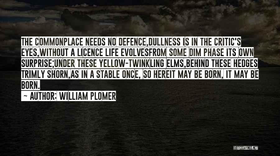 Stable Life Quotes By William Plomer