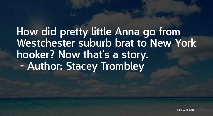 Stacey Trombley Quotes 1050137