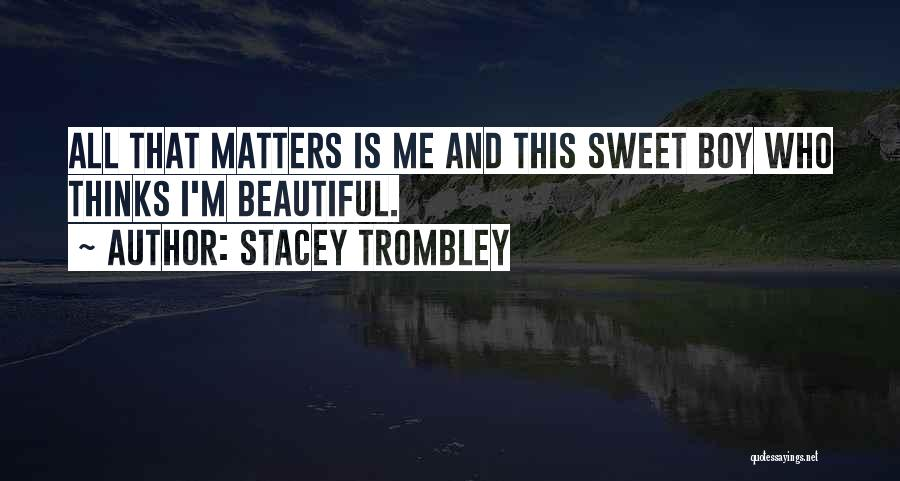 Stacey Trombley Quotes 1092669