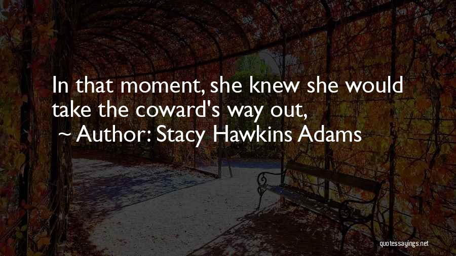 Stacy Hawkins Adams Quotes 1287191