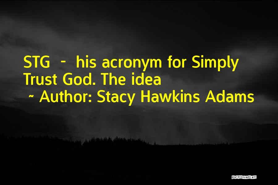 Stacy Hawkins Adams Quotes 1376948