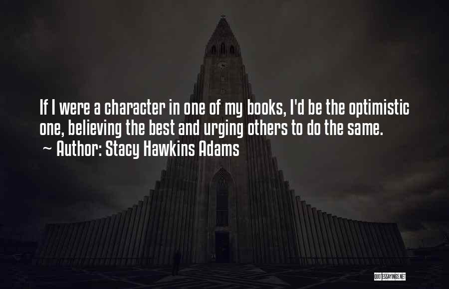 Stacy Hawkins Adams Quotes 1441569
