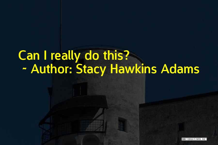 Stacy Hawkins Adams Quotes 190412