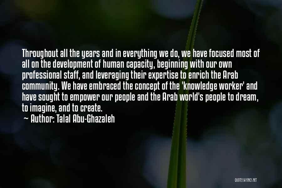 Staff Development Quotes By Talal Abu-Ghazaleh