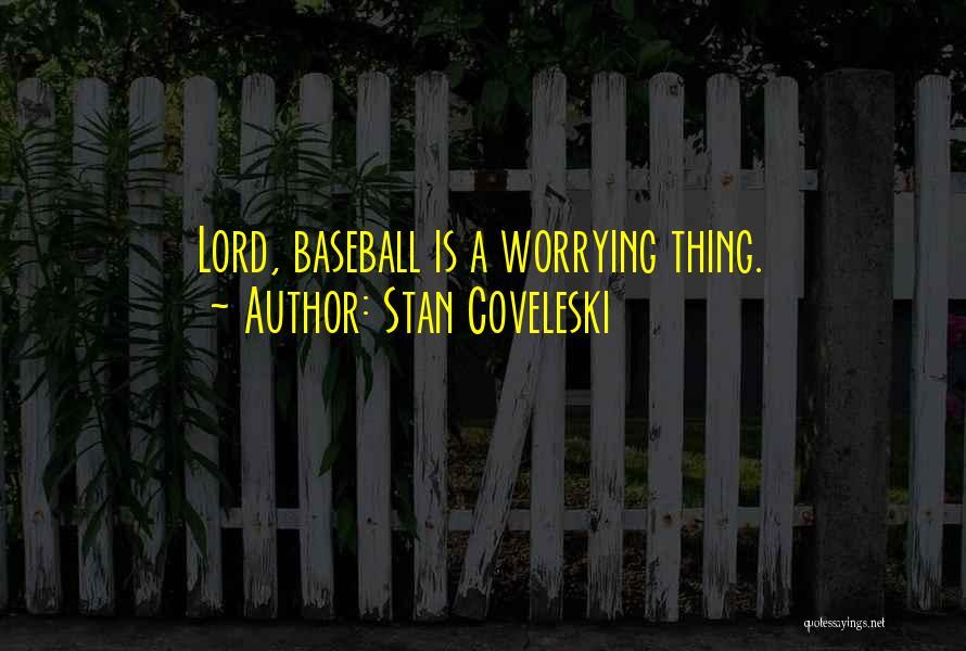 Stan Coveleski Quotes 1344851