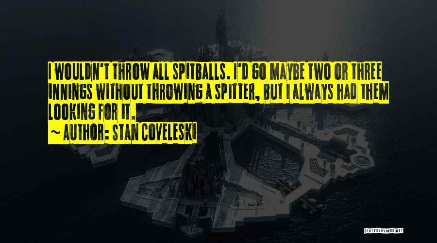 Stan Coveleski Quotes 778373