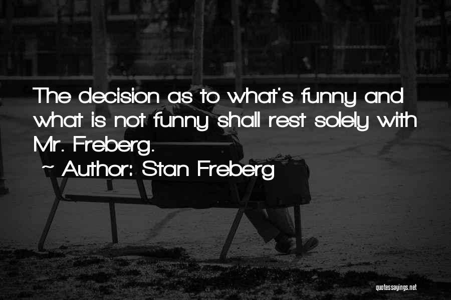 Stan Freberg Quotes 446775