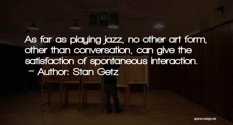 Stan Getz Quotes 1224908