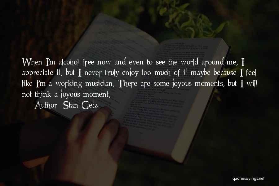 Stan Getz Quotes 1692320