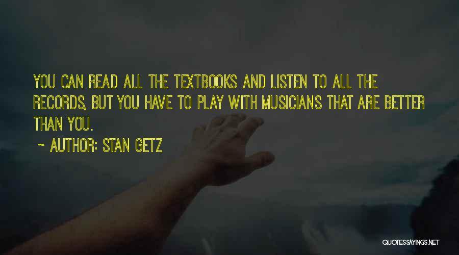 Stan Getz Quotes 1787255
