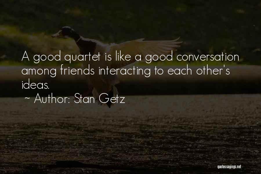 Stan Getz Quotes 2005572