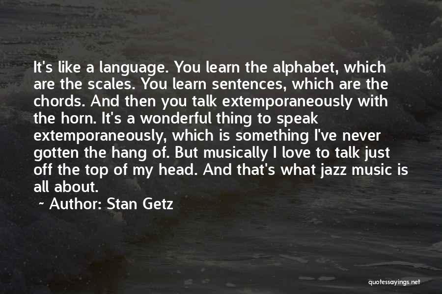 Stan Getz Quotes 2192956