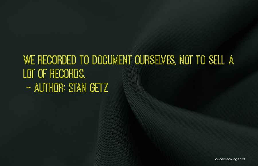 Stan Getz Quotes 2194223