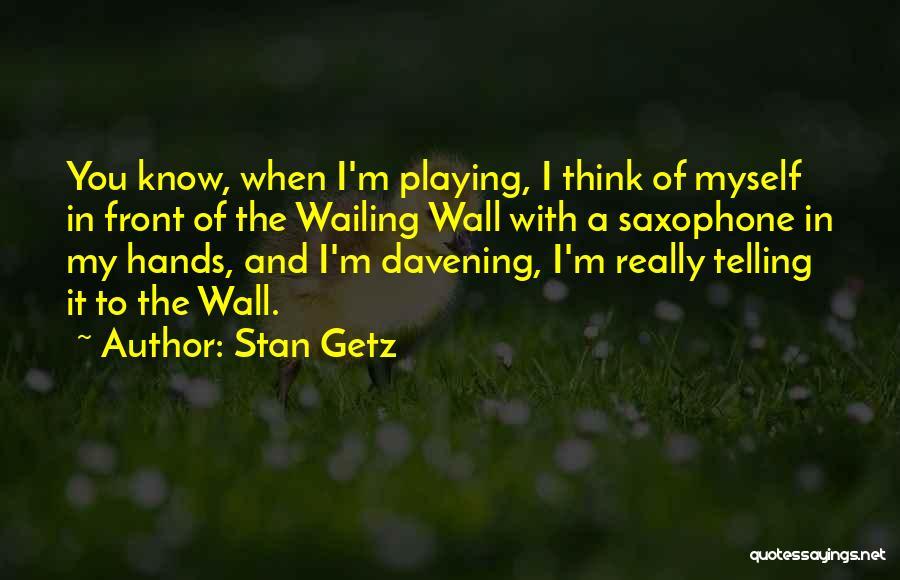 Stan Getz Quotes 526265