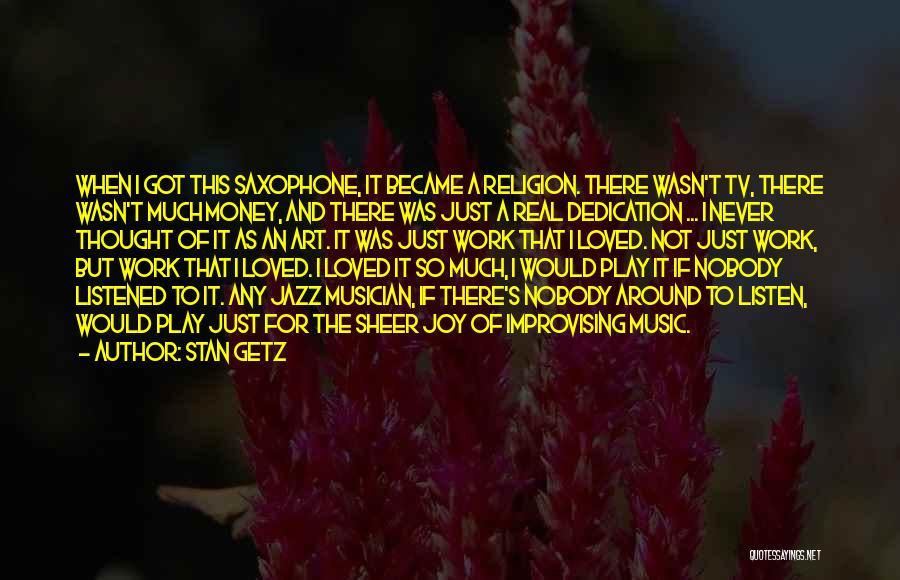 Stan Getz Quotes 987323