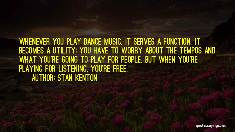 Stan Kenton Quotes 393263
