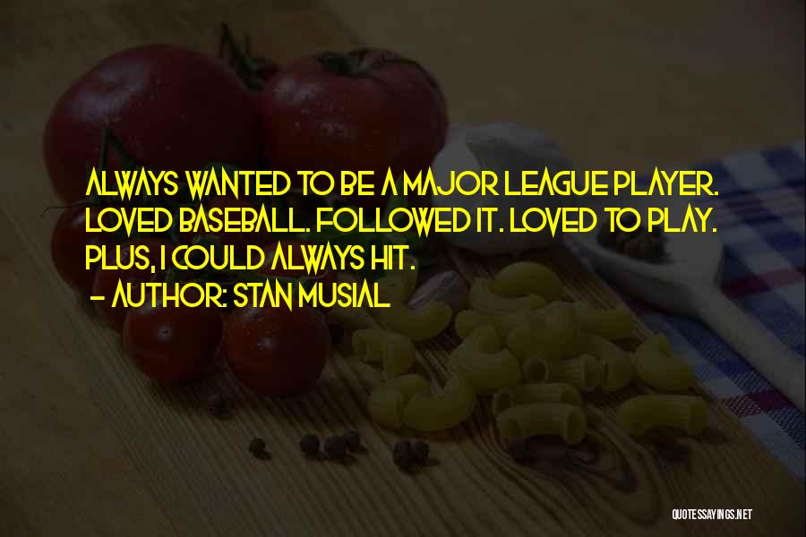Stan Musial Quotes 1338780