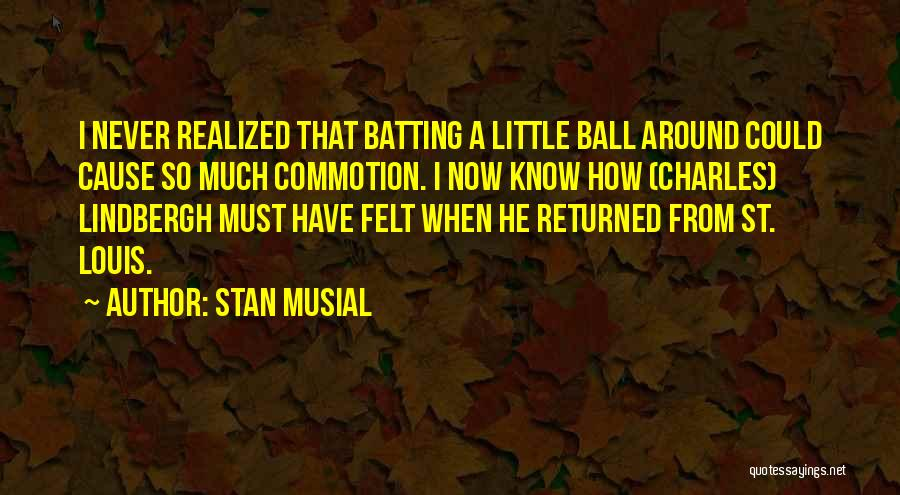 Stan Musial Quotes 1551898