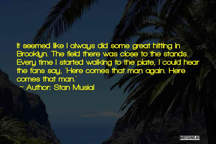 Stan Musial Quotes 1670686