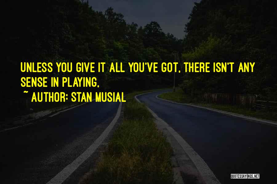 Stan Musial Quotes 2009658