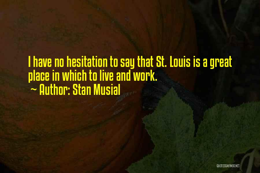 Stan Musial Quotes 719200