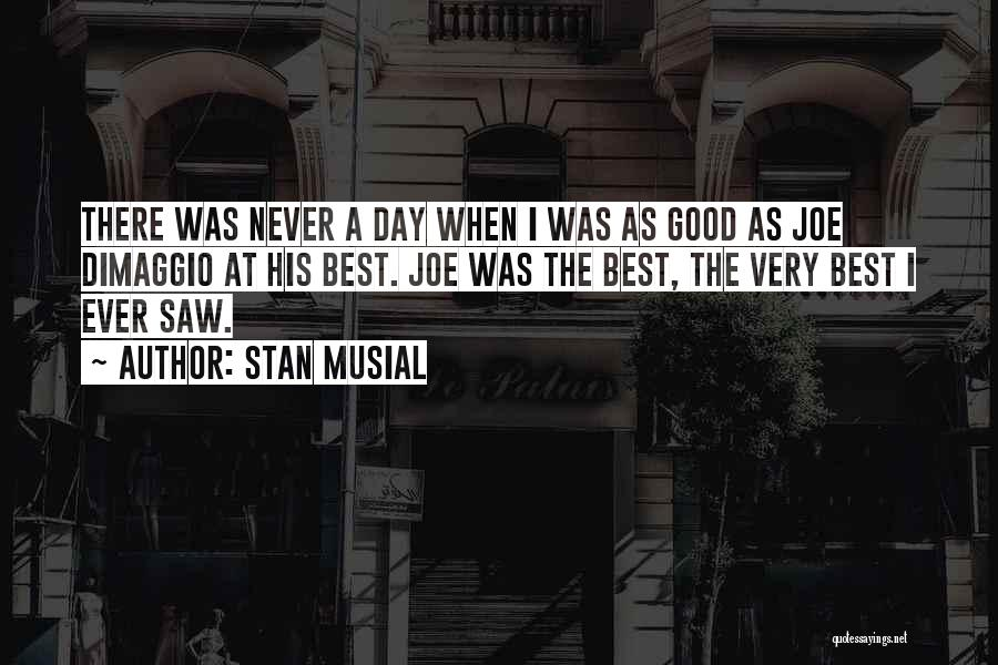 Stan Musial Quotes 721221
