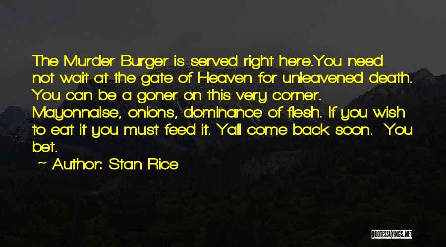 Stan Rice Quotes 1827645