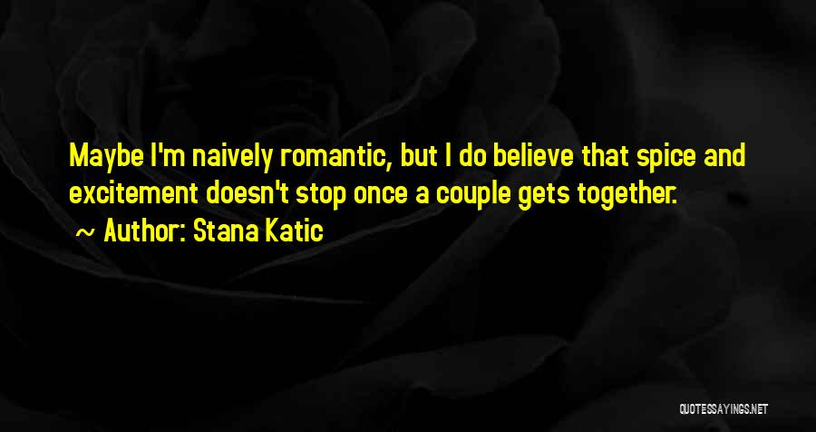 Stana Quotes By Stana Katic