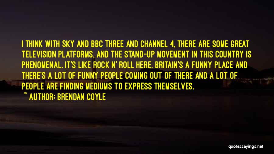 Stand Like A Rock Quotes By Brendan Coyle