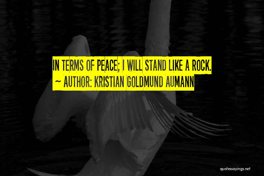 Stand Like A Rock Quotes By Kristian Goldmund Aumann