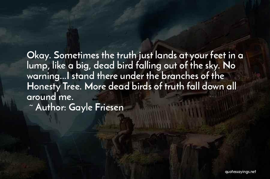 Stand Like A Tree Quotes By Gayle Friesen