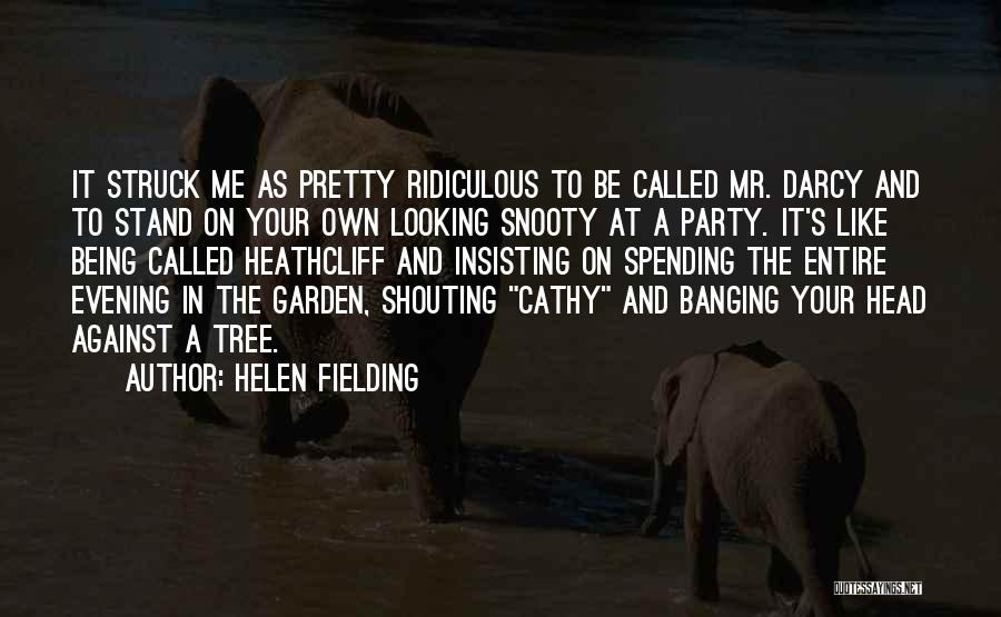 Stand Like A Tree Quotes By Helen Fielding
