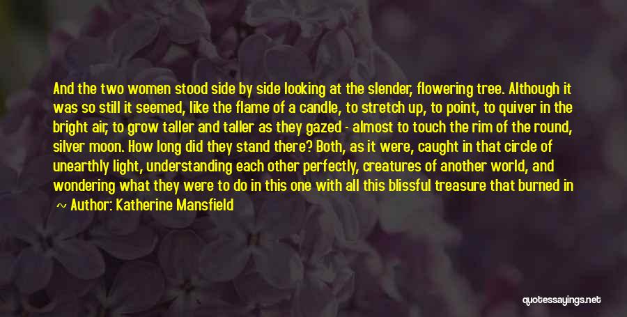 Stand Like A Tree Quotes By Katherine Mansfield