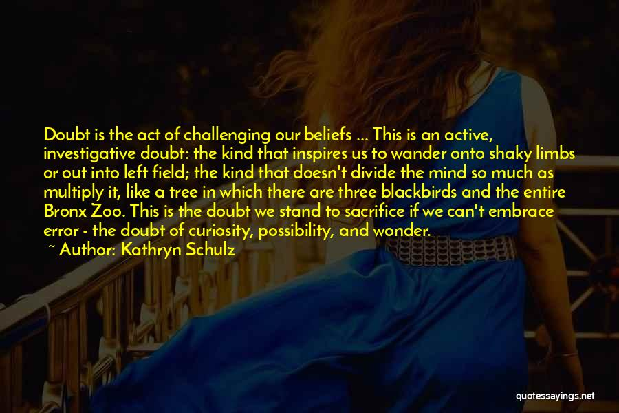 Stand Like A Tree Quotes By Kathryn Schulz