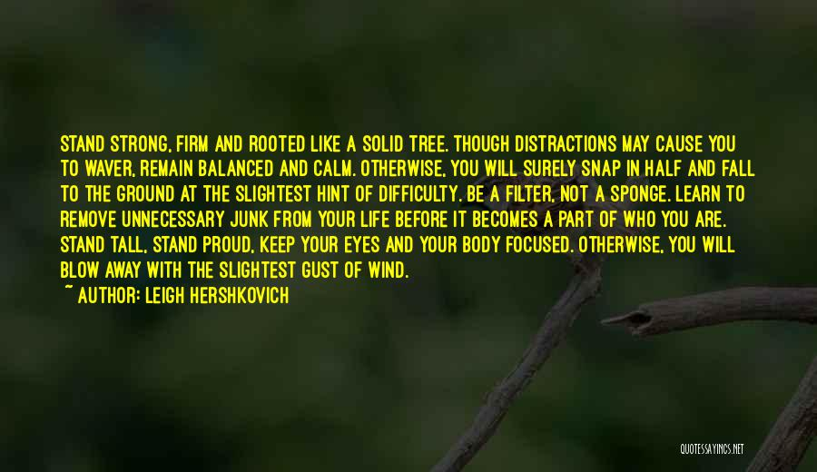 Stand Like A Tree Quotes By Leigh Hershkovich
