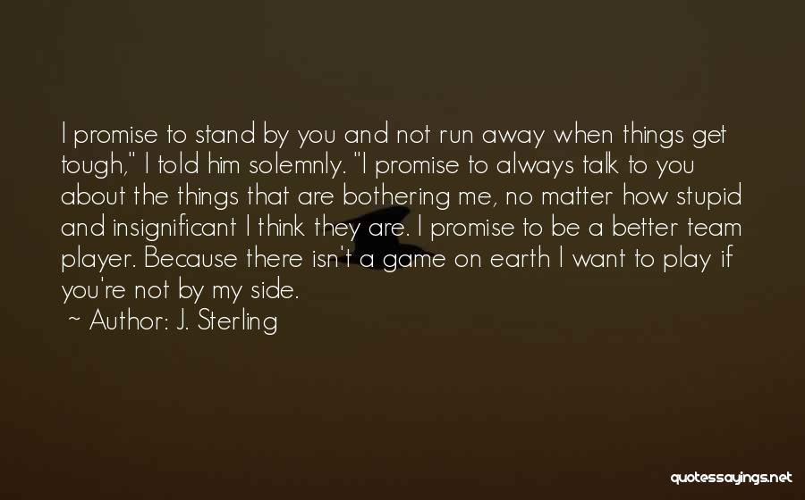 Stand My Side Quotes By J. Sterling