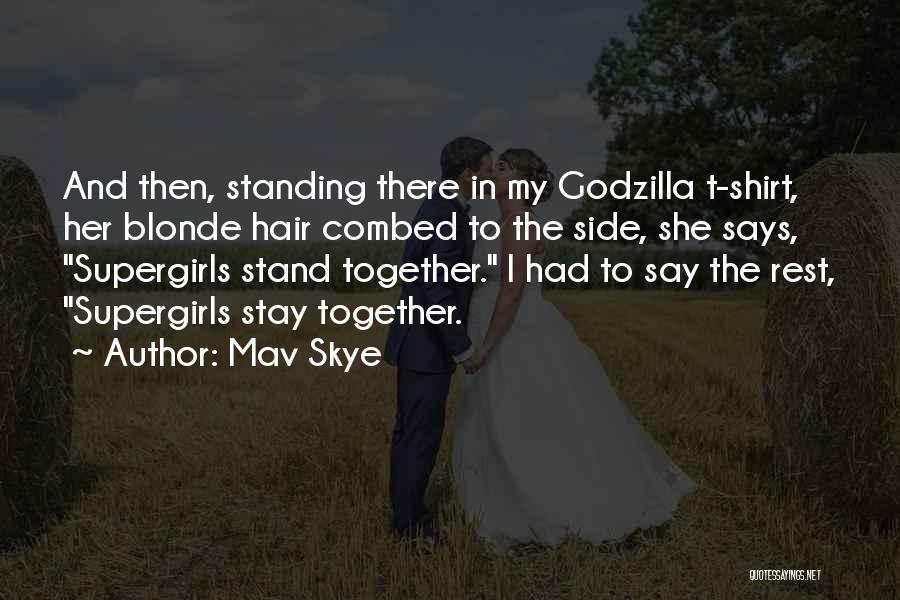 Stand My Side Quotes By Mav Skye