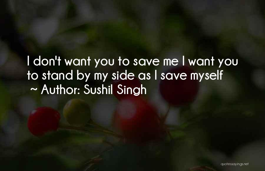 Stand My Side Quotes By Sushil Singh