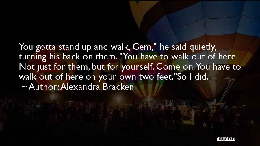 Stand On My Own Feet Quotes By Alexandra Bracken