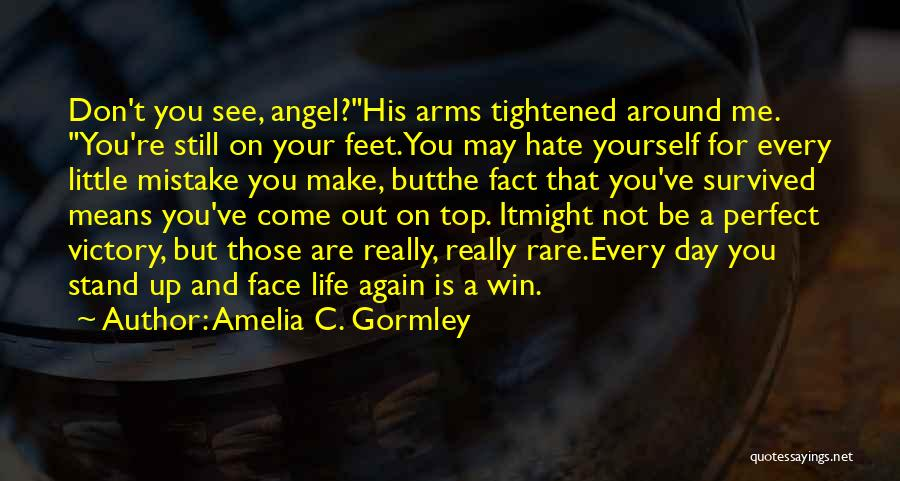 Stand On My Own Feet Quotes By Amelia C. Gormley