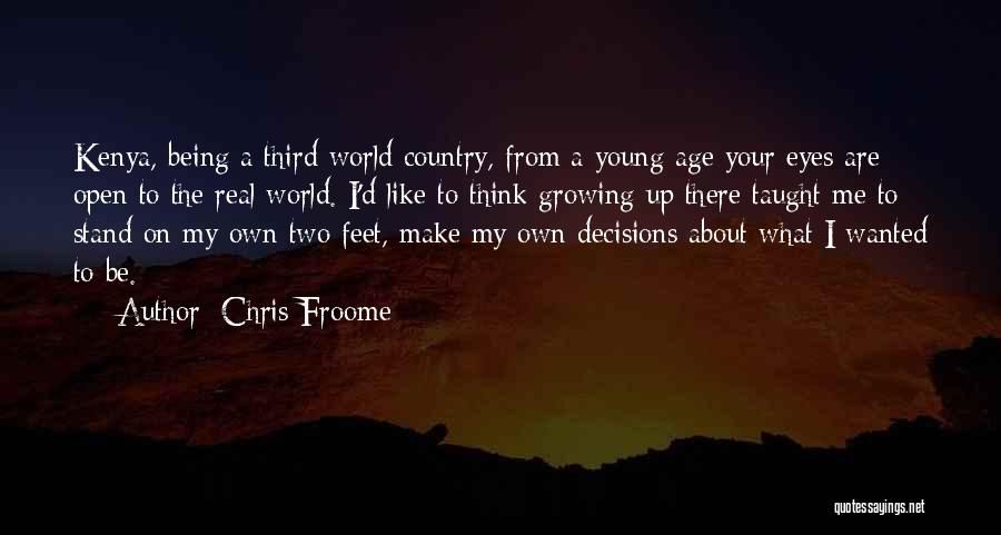 Stand On My Own Feet Quotes By Chris Froome