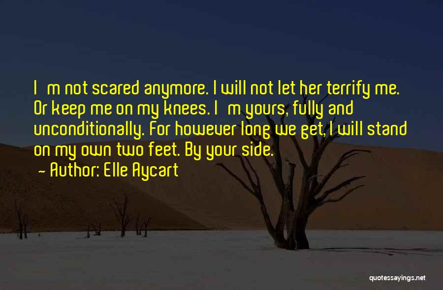 Stand On My Own Feet Quotes By Elle Aycart