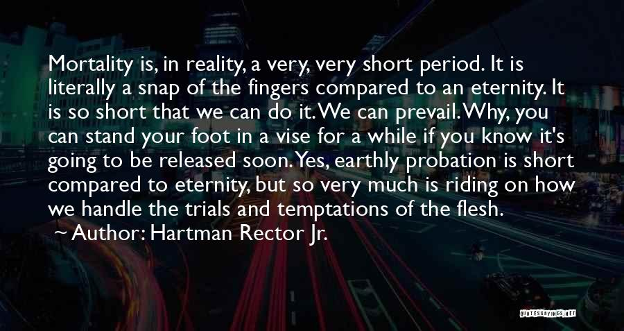 Stand On My Own Feet Quotes By Hartman Rector Jr.