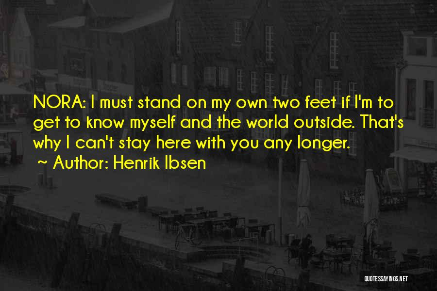 Stand On My Own Feet Quotes By Henrik Ibsen