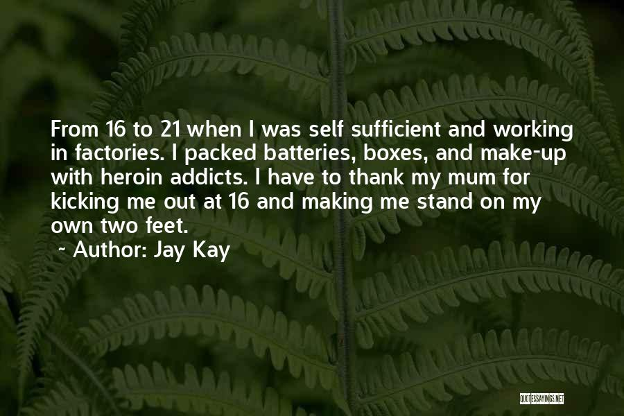 Stand On My Own Feet Quotes By Jay Kay
