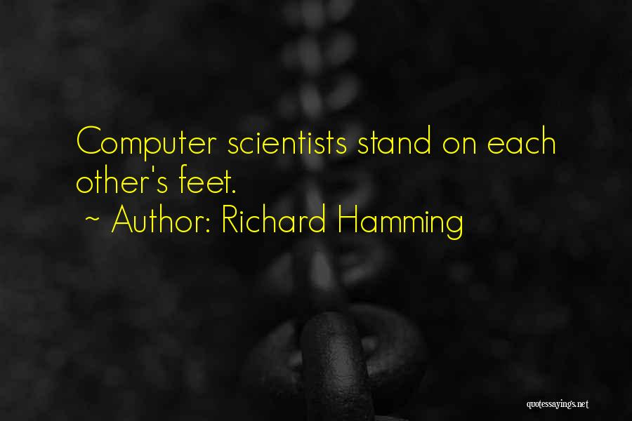 Stand On My Own Feet Quotes By Richard Hamming